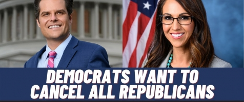 Gaetz & Boebert: Democrats Want to Cancel All Republicans