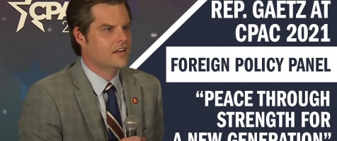 Rep. Matt Gaetz Speaks at the CPAC 2021 Foreign Policy Panel